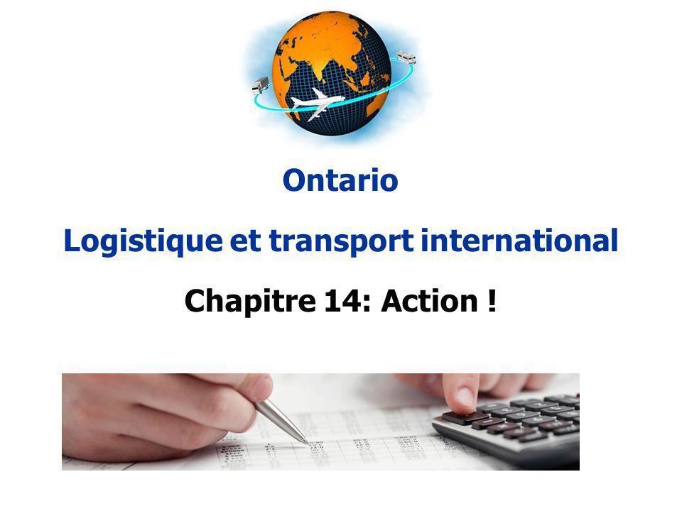 Ontario Logistique et transport international Chapitre 14: Action !