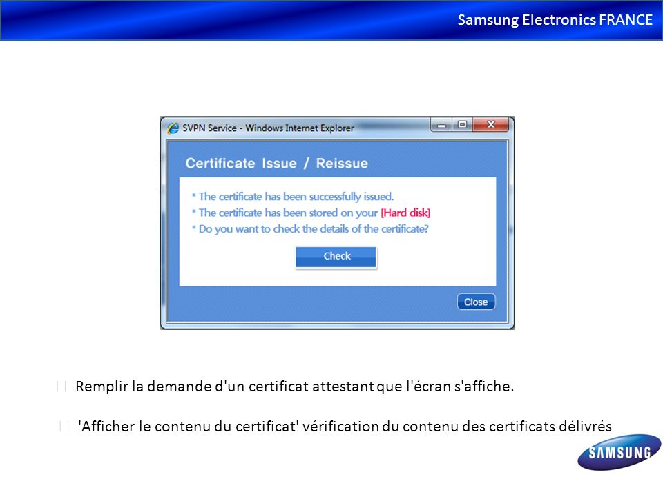 Samsung Electronics FRANCE Sélectionnez la région et entrez SVPN ID, password et mot de passe de certificat et cliquez sur le bouton connexion