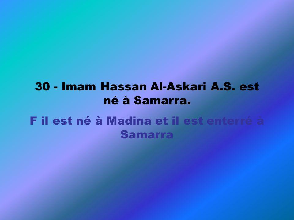 F il est né à Madina et il est enterré à Samarra