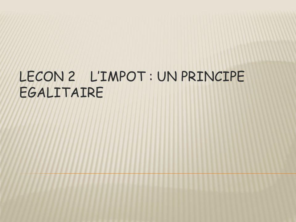 LECON 2 LIMPOT : UN PRINCIPE EGALITAIRE