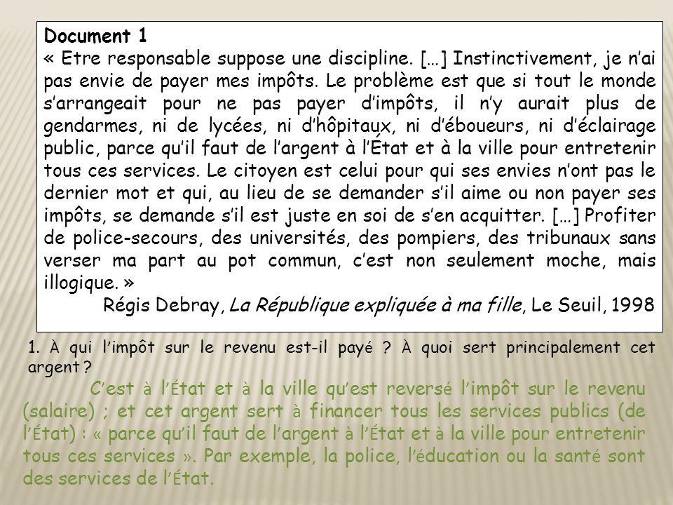 Document 1 « Etre responsable suppose une discipline. […] Instinctivement, je nai pas envie de payer mes impôts. Le problème est que si tout le monde