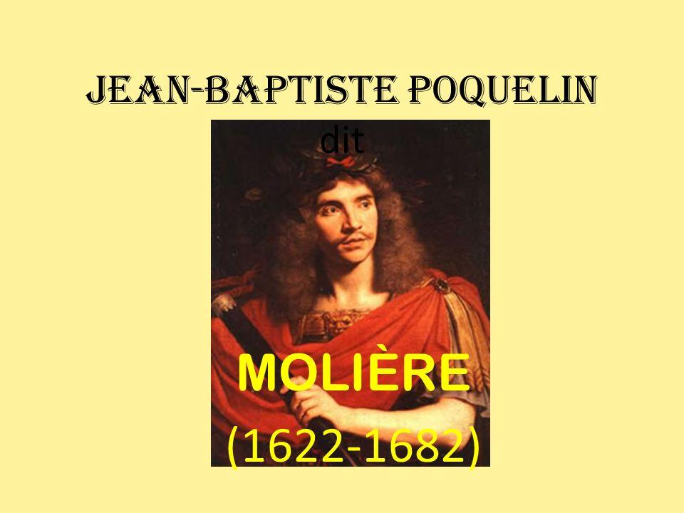 JEAN-BAPTISTE POQUELIN dit MOLIÈRE (1622-1682)