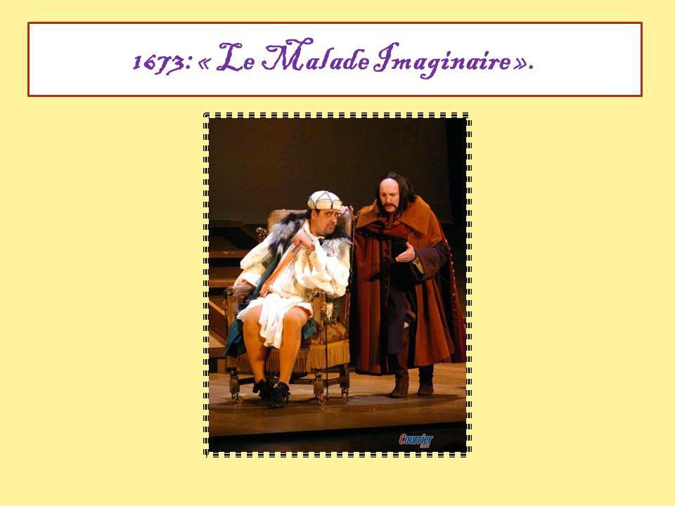 1673: « Le Malade Imaginaire ».