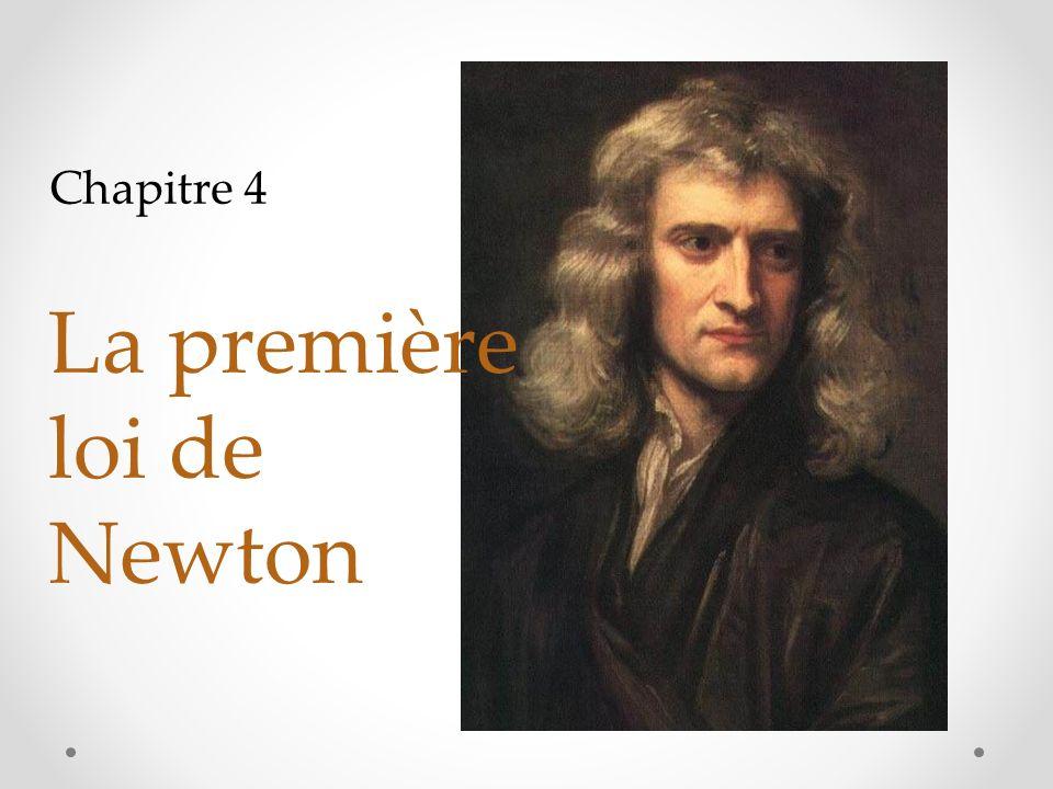 Chapitre 4 La première loi de Newton
