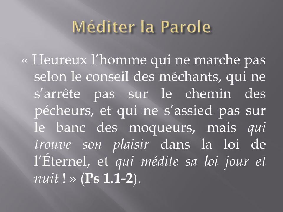 « Heureux lhomme qui ne marche pas selon le conseil des méchants, qui ne sarrête pas sur le chemin des pécheurs, et qui ne sassied pas sur le banc des