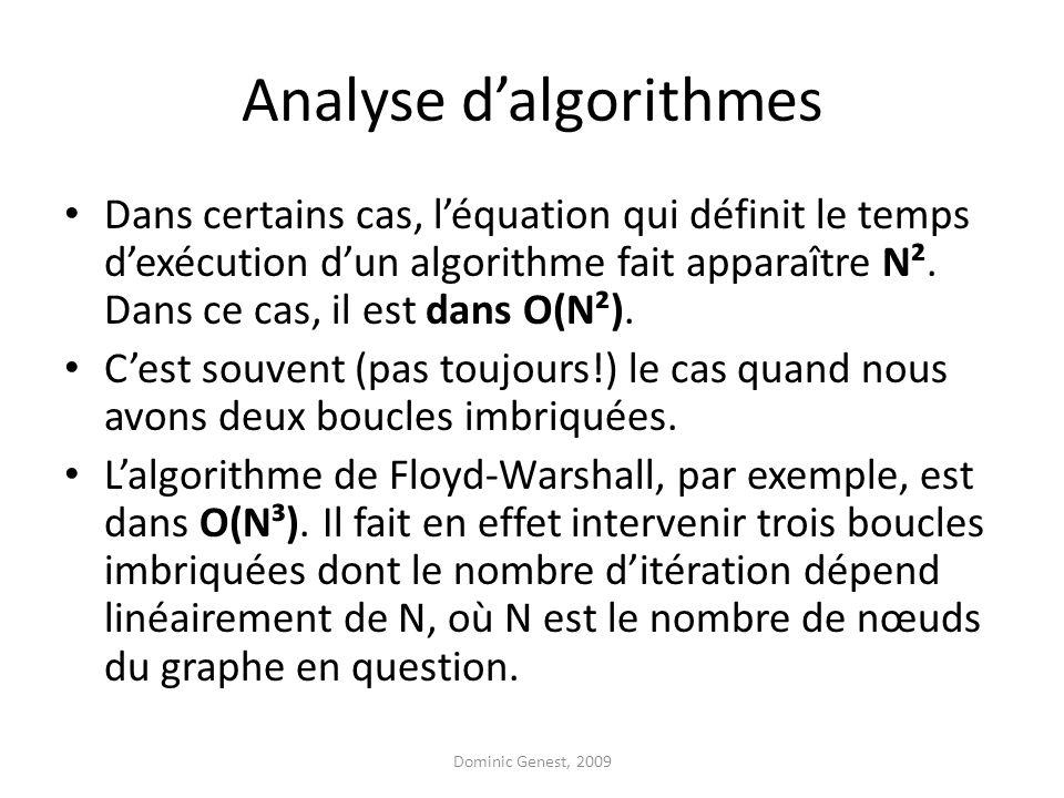 Analyse dalgorithmes Dans certains cas, léquation qui définit le temps dexécution dun algorithme fait apparaître N².