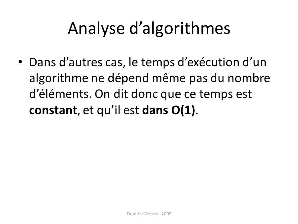 Analyse dalgorithmes Dans dautres cas, le temps dexécution dun algorithme ne dépend même pas du nombre déléments.
