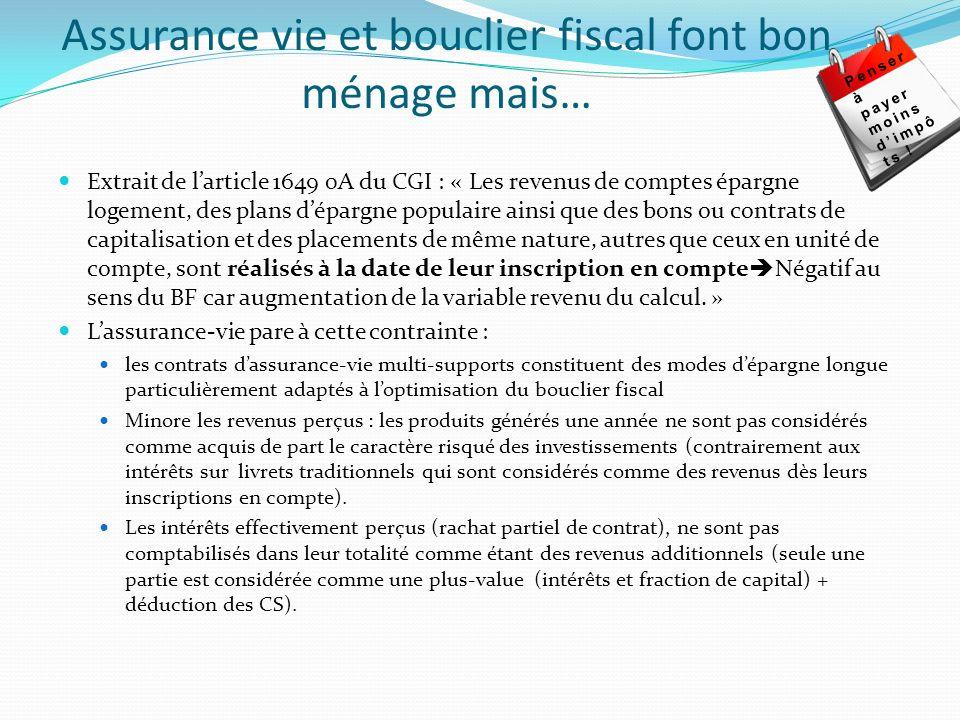 Assurance vie et bouclier fiscal font bon ménage mais… Extrait de larticle 1649 0A du CGI : « Les revenus de comptes épargne logement, des plans dépar