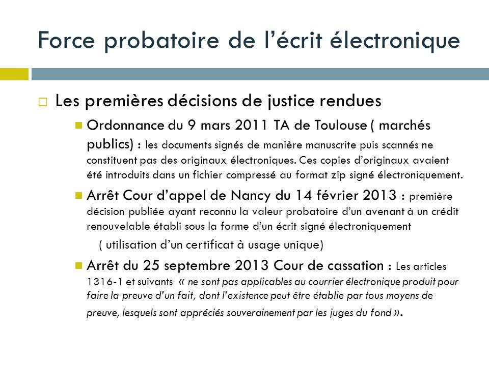 Force probatoire de lécrit électronique Les premières décisions de justice rendues Ordonnance du 9 mars 2011 TA de Toulouse ( marchés publics) : les d