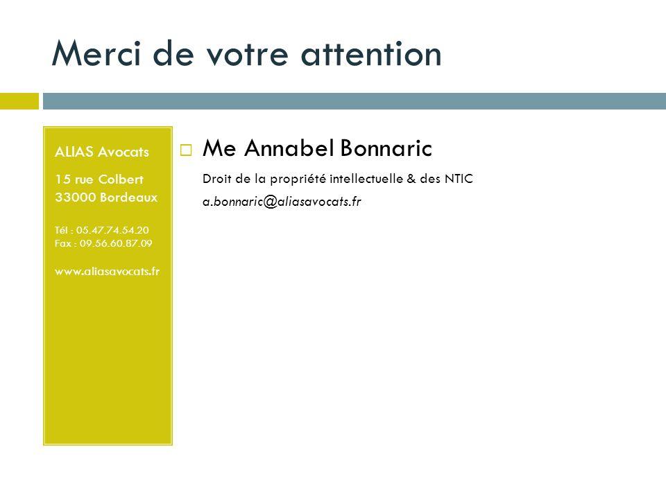 Merci de votre attention ALIAS Avocats 15 rue Colbert 33000 Bordeaux Tél : 05.47.74.54.20 Fax : 09.56.60.87.09 www.aliasavocats.fr Me Annabel Bonnaric