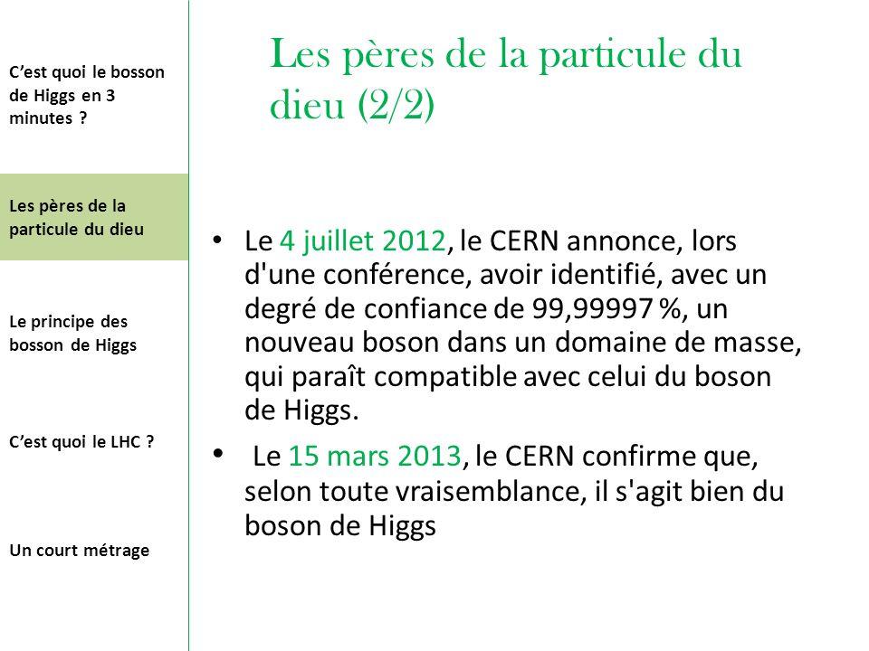Le 4 juillet 2012, le CERN annonce, lors d'une conférence, avoir identifié, avec un degré de confiance de 99,99997 %, un nouveau boson dans un domaine