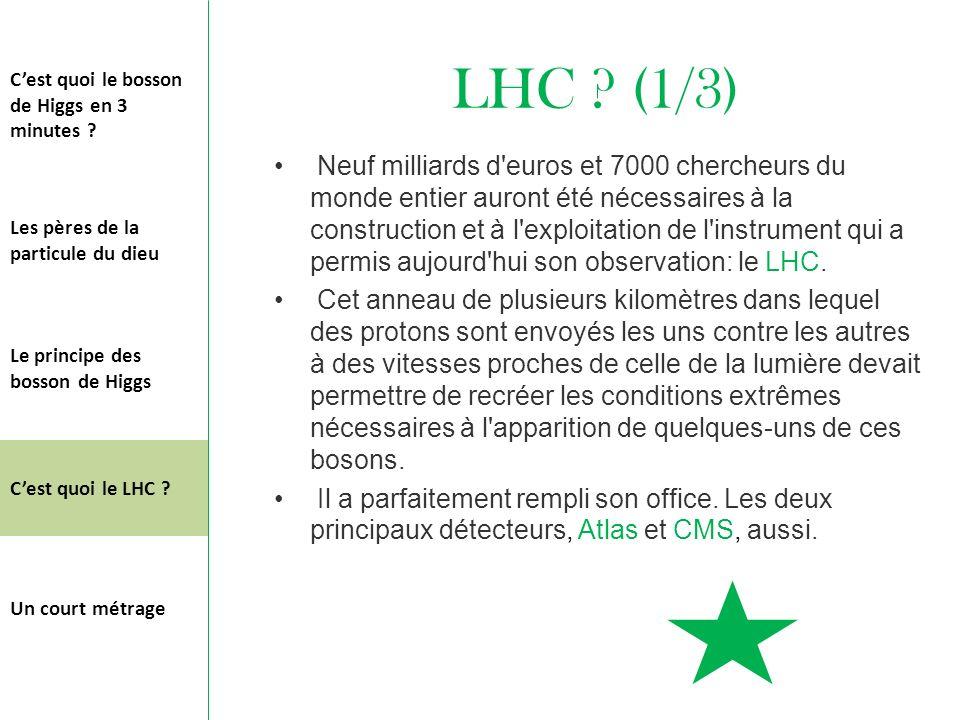 LHC ? (1/3) Neuf milliards d'euros et 7000 chercheurs du monde entier auront été nécessaires à la construction et à l'exploitation de l'instrument qui