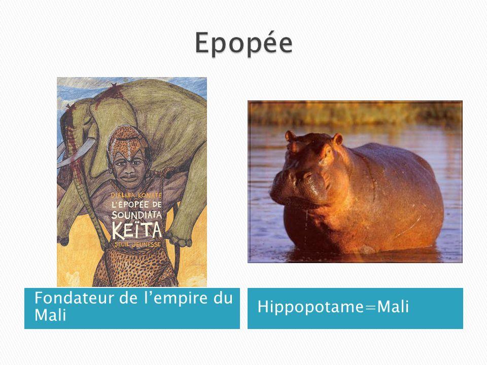 Fondateur de lempire du Mali Hippopotame=Mali