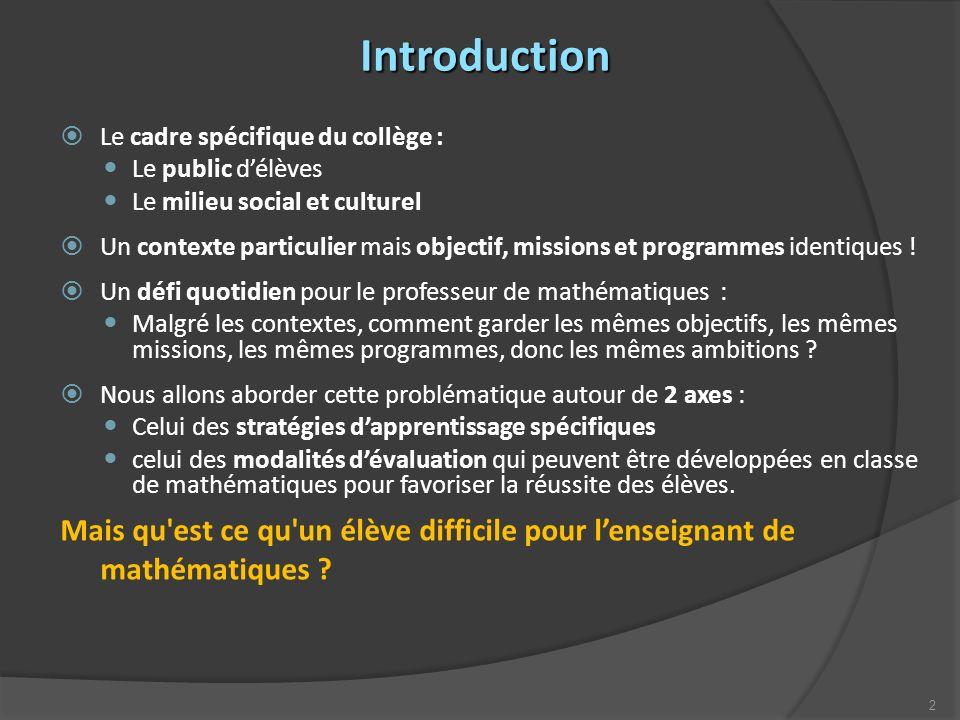 2 Introduction Le cadre spécifique du collège : Le public délèves Le milieu social et culturel Un contexte particulier mais objectif, missions et programmes identiques .