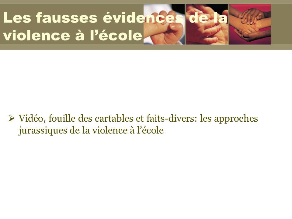 Les fausses évidences de la violence à lécole Vidéo, fouille des cartables et faits-divers: les approches jurassiques de la violence à lécole