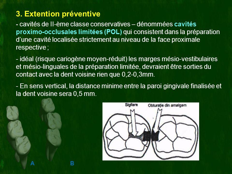 A B 3. Extention préventive - cavités de II-ème classe conservatives – dénommées cavités proximo-occlusales limitées (POL) qui consistent dans la prép