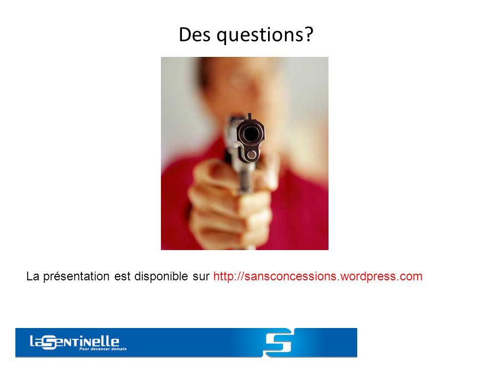 Des questions? La présentation est disponible sur http://sansconcessions.wordpress.com