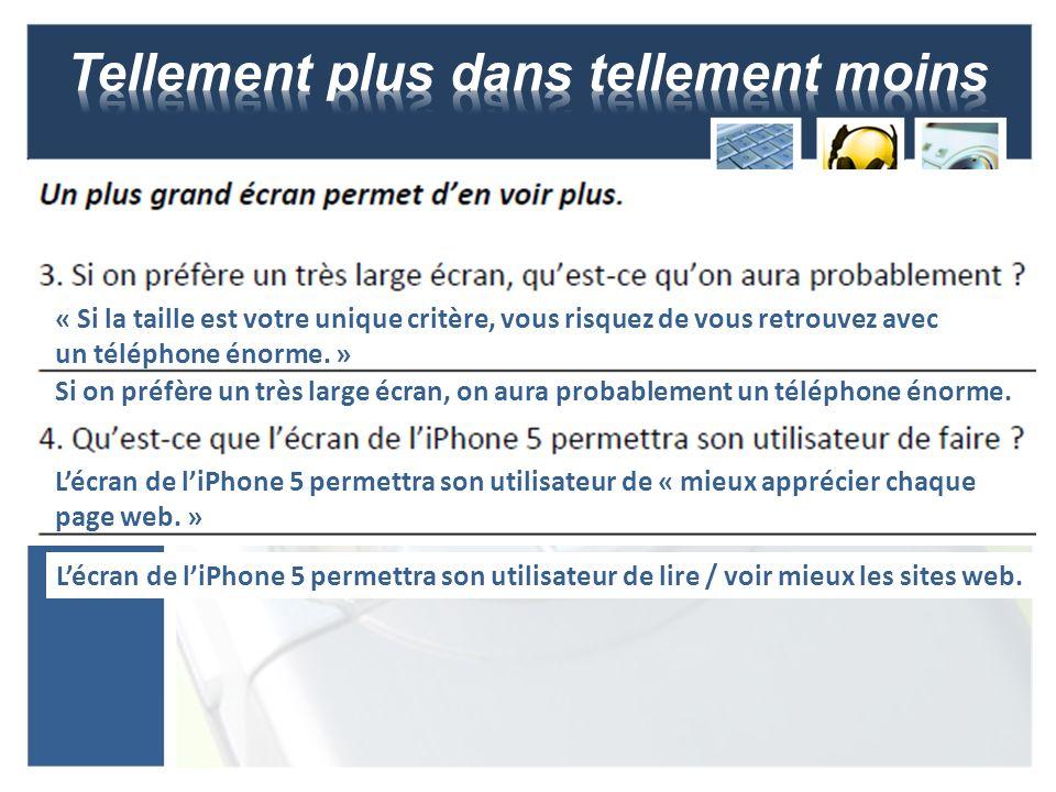 « Si la taille est votre unique critère, vous risquez de vous retrouvez avec un téléphone énorme. » Si on préfère un très large écran, on aura probabl