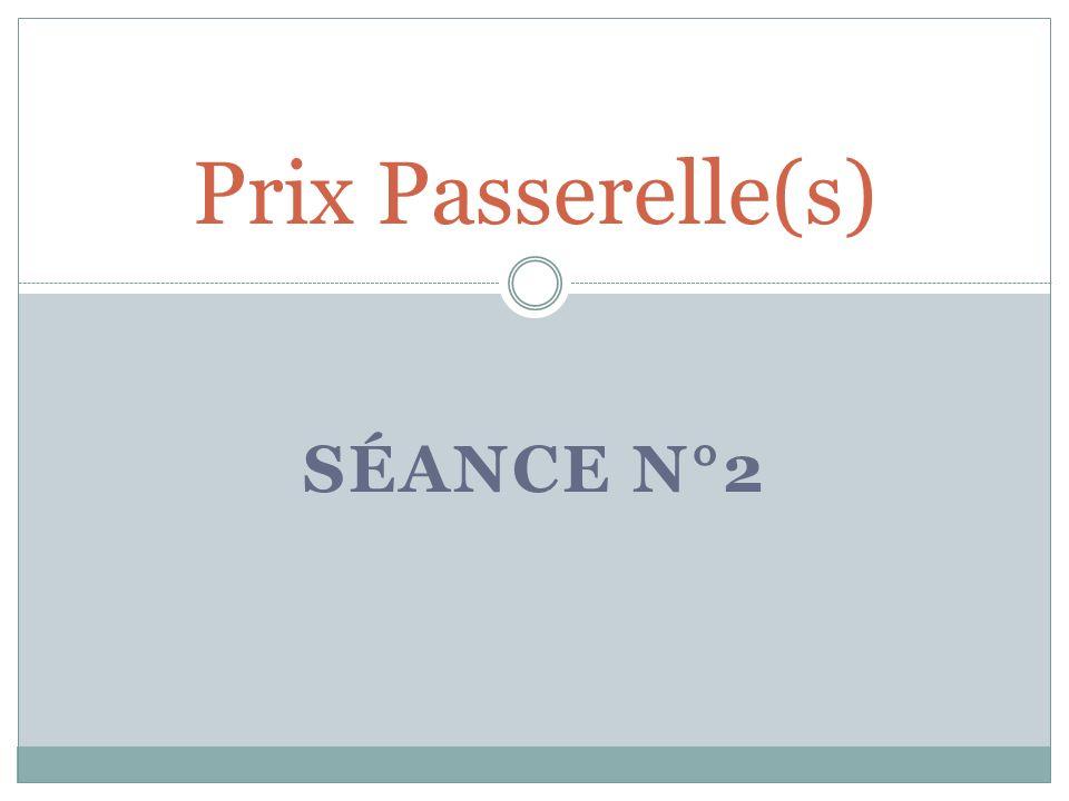 SÉANCE N°2 Prix Passerelle(s)