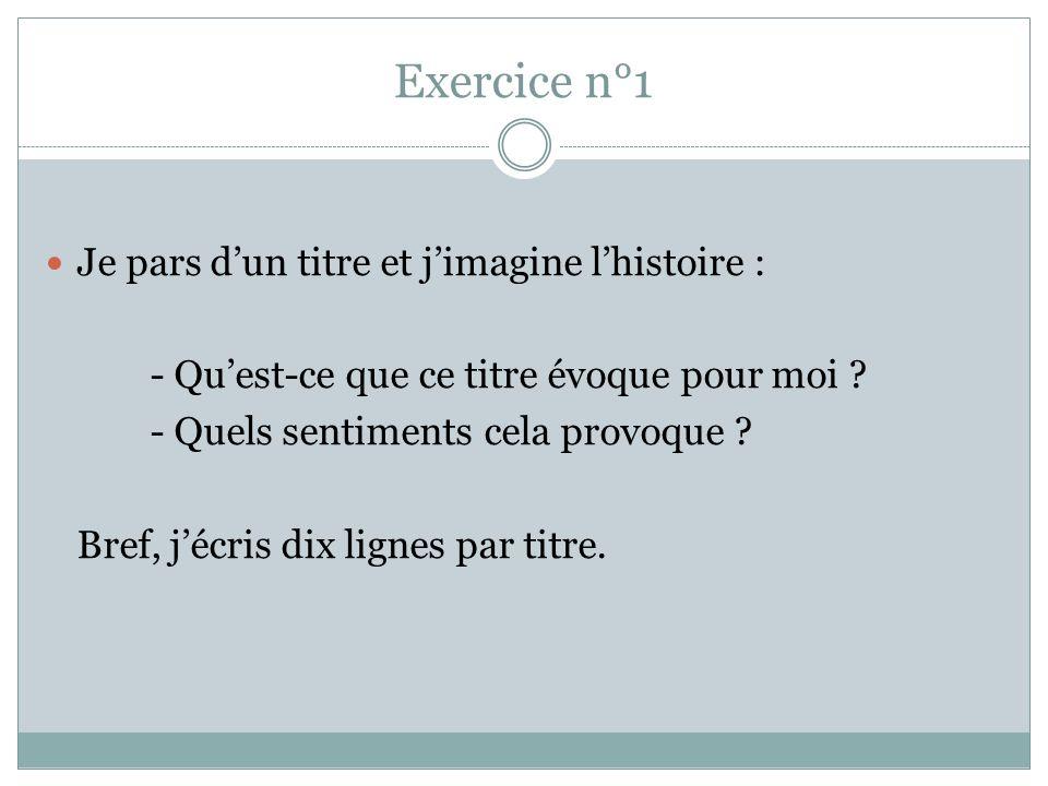 Exercice n°1 Je pars dun titre et jimagine lhistoire : - Quest-ce que ce titre évoque pour moi .