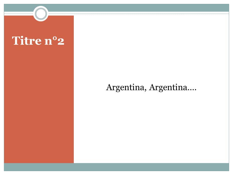 Titre n°2 Argentina, Argentina….