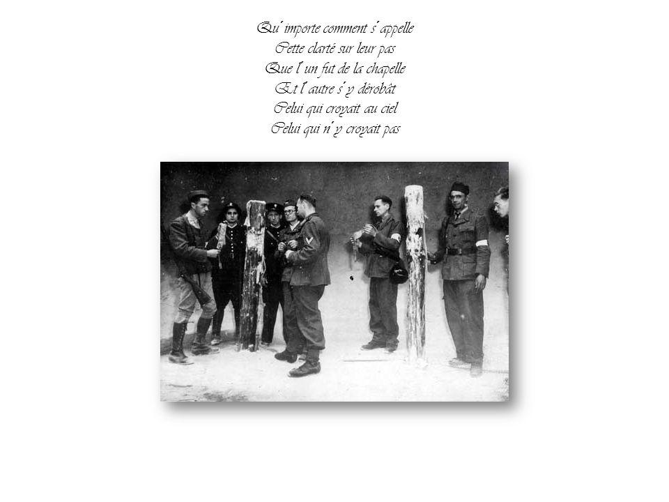 Tous deux adoraient la belle Prisonnière des soldats Lequel montait à l´échelle Et lequel guettait en bas Celui qui croyait au ciel Celui qui n´y croy