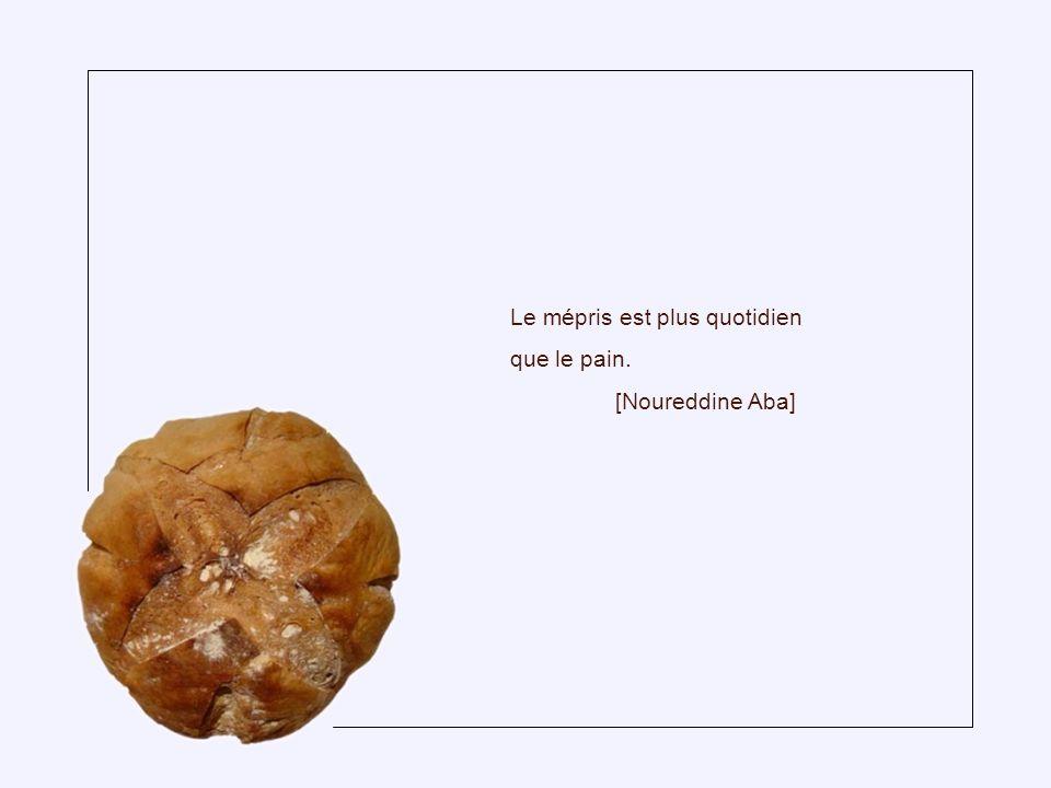 Tiens-toi à distance de celui qui n'aime pas le pain ou la voix d'un enfant... [Proverbe suisse]