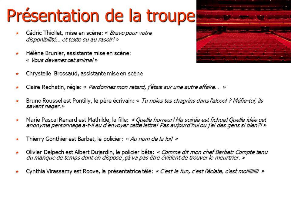 Présentation de la troupe Cédric Thiollet, mise en scène: « Bravo pour votre Cédric Thiollet, mise en scène: « Bravo pour votre disponibilité… et text