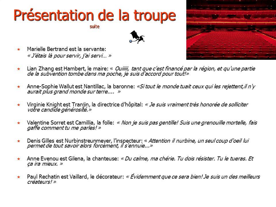 Présentation de la troupe suite Marielle Bertrand est la servante: Marielle Bertrand est la servante: « Jétais là pour servir, jai servi… » « Jétais l