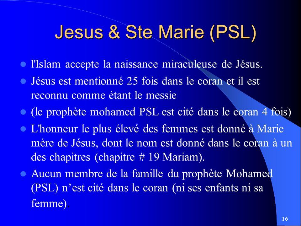 16 l Islam accepte la naissance miraculeuse de Jésus.