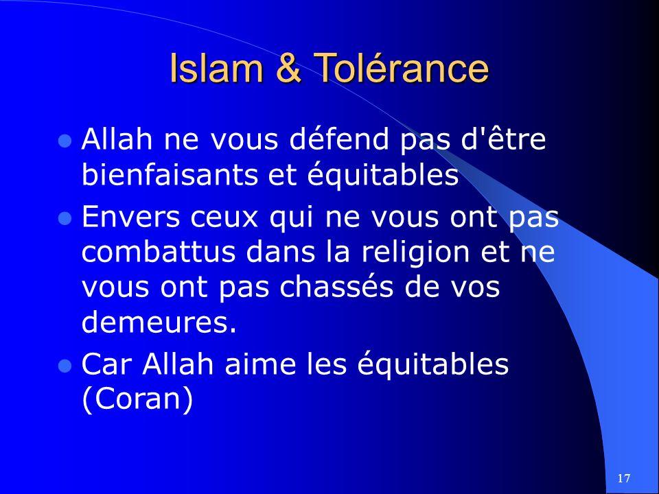 17 Allah ne vous défend pas d être bienfaisants et équitables Envers ceux qui ne vous ont pas combattus dans la religion et ne vous ont pas chassés de vos demeures.