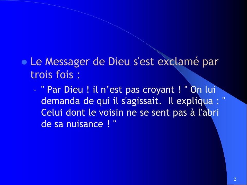 2 Le Messager de Dieu s est exclamé par trois fois : – Par Dieu .