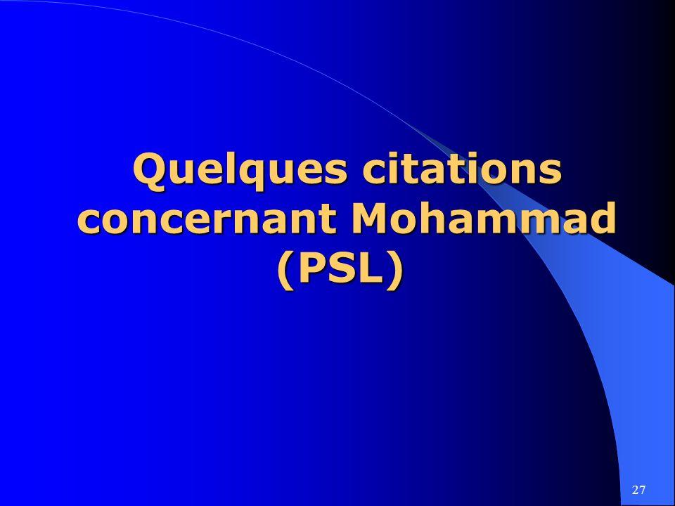 27 Quelques citations concernant Mohammad (PSL) Quelques citations concernant Mohammad (PSL)