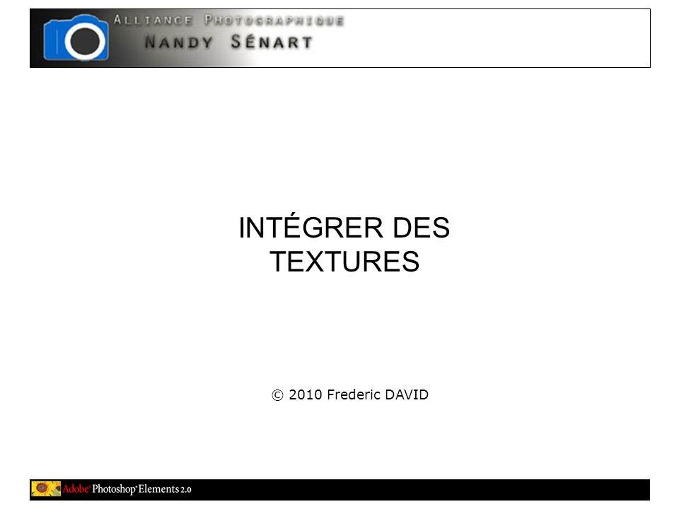 INTÉGRER DES TEXTURES © 2010 Frederic DAVID