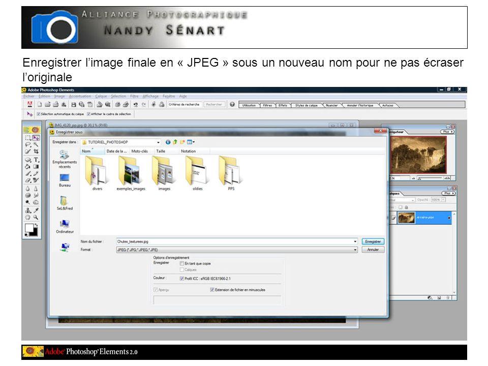 Enregistrer limage finale en « JPEG » sous un nouveau nom pour ne pas écraser loriginale