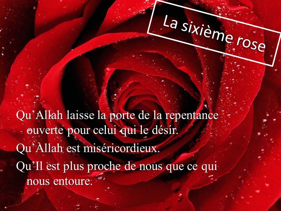 QuAllah laisse la porte de la repentance ouverte pour celui qui le désir. QuAllah est miséricordieux. QuIl est plus proche de nous que ce qui nous ent