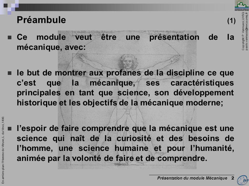 Copyright: P. Vannucci, UVSQ paolo.vannucci@meca.uvsq.fr _________________________________________ Présentation du module Mécanique 2 Préambule (1) Ce