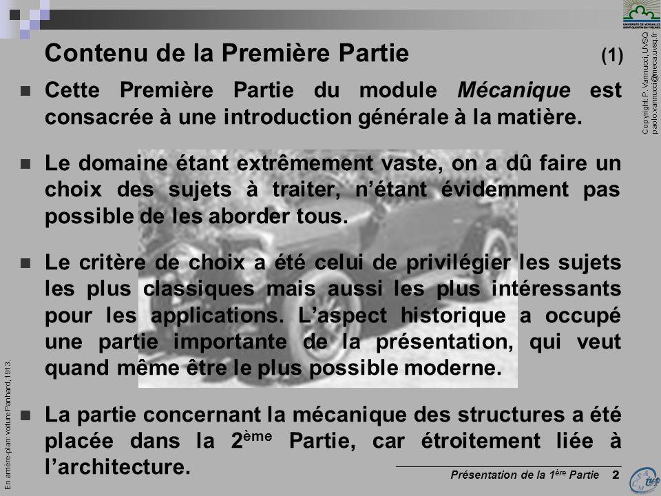 Copyright: P. Vannucci, UVSQ paolo.vannucci@meca.uvsq.fr _________________________________________ Présentation du module Mécanique 6 Cette Première P