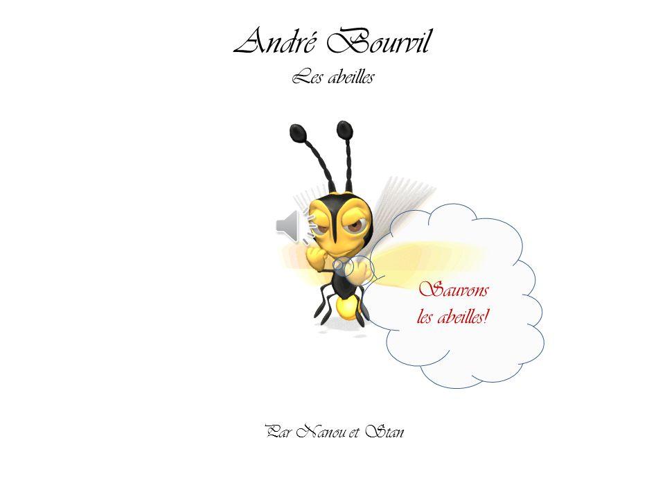 André Bourvil Les abeilles Sauvons les abeilles! Par Nanou et Stan