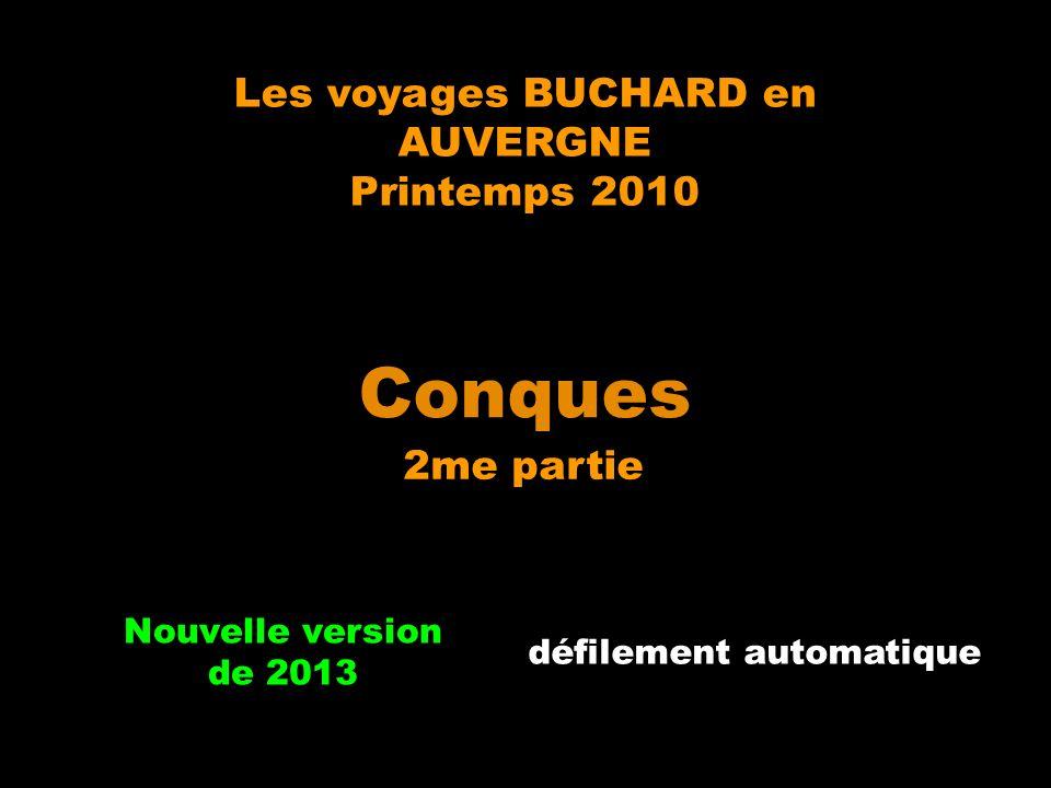 Les voyages BUCHARD en AUVERGNE Printemps 2010 Conques 2me partie Nouvelle version de 2013 défilement automatique