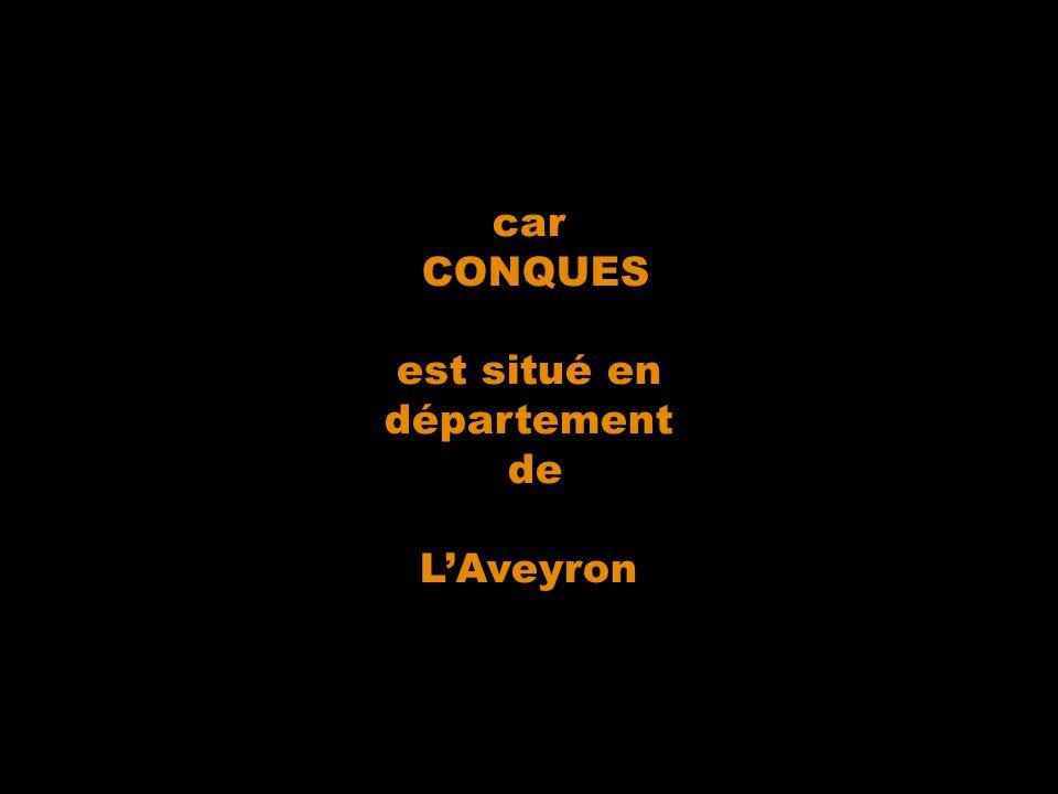 car CONQUES est situé en département de LAveyron