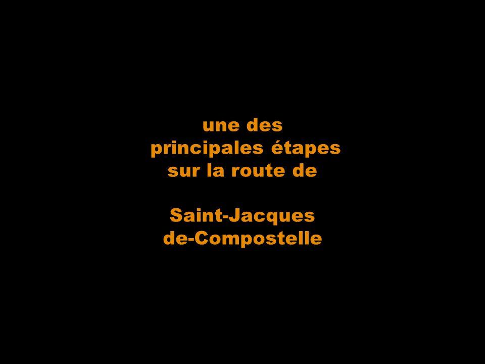 une des principales étapes sur la route de Saint-Jacques de-Compostelle