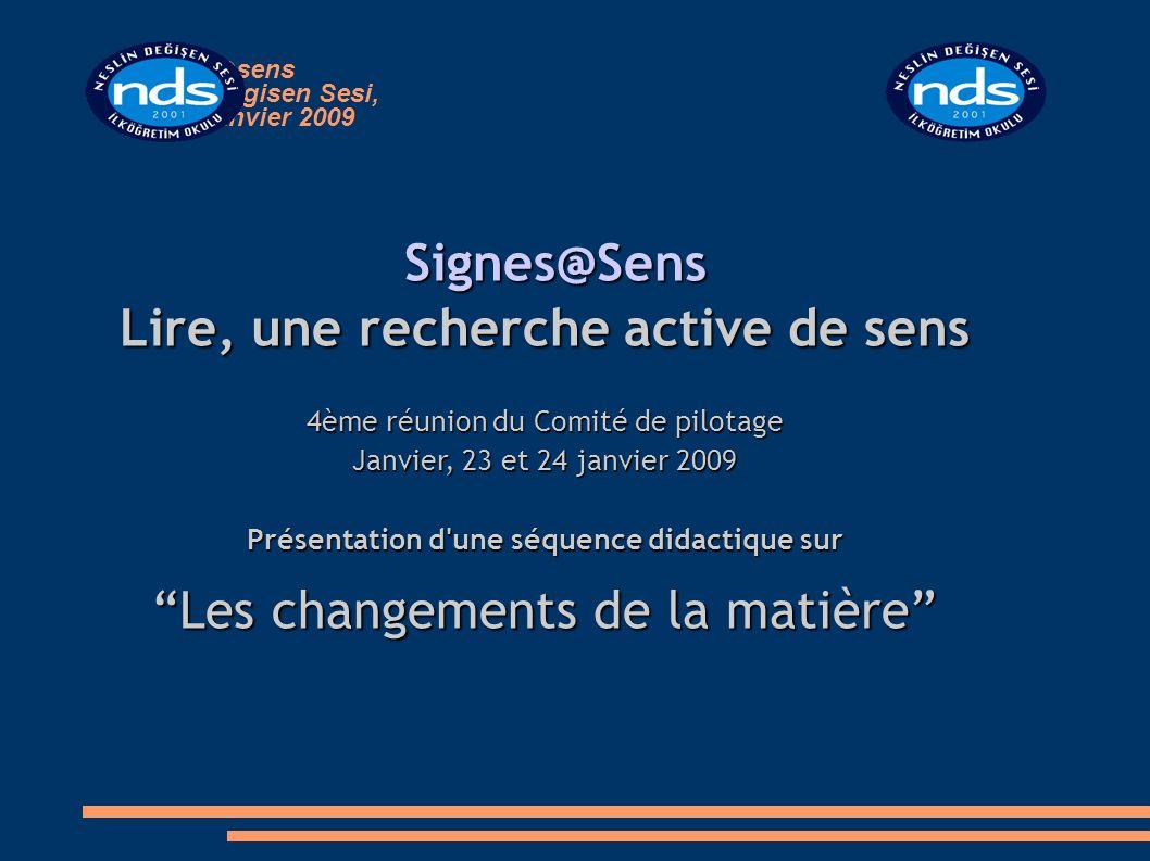 Signes@sens Neslin Degisen Sesi, Liège, janvier 2009 Signes@Sens Lire, une recherche active de sens 4ème réunion du Comité de pilotage Janvier, 23 et