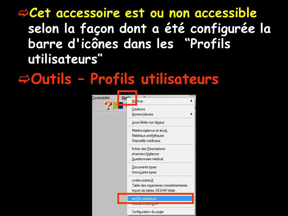 Cet accessoire est ou non accessible selon la façon dont a été configurée la barre d'icônes dans les Profils utilisateurs Outils – Profils utilisateur