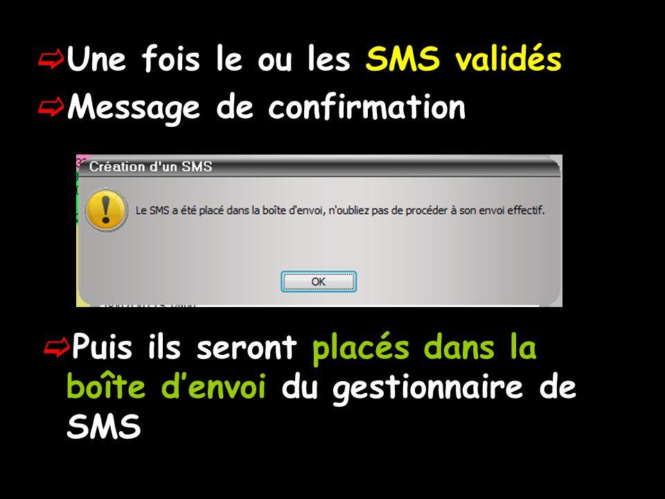 Une fois le ou les SMS validés Message de confirmation Puis ils seront placés dans la boîte denvoi du gestionnaire de SMS