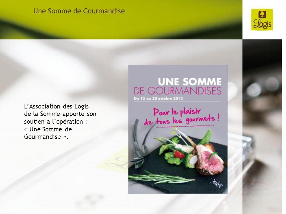 Une Somme de Gourmandise LAssociation des Logis de la Somme apporte son soutien à lopération : « Une Somme de Gourmandise ».