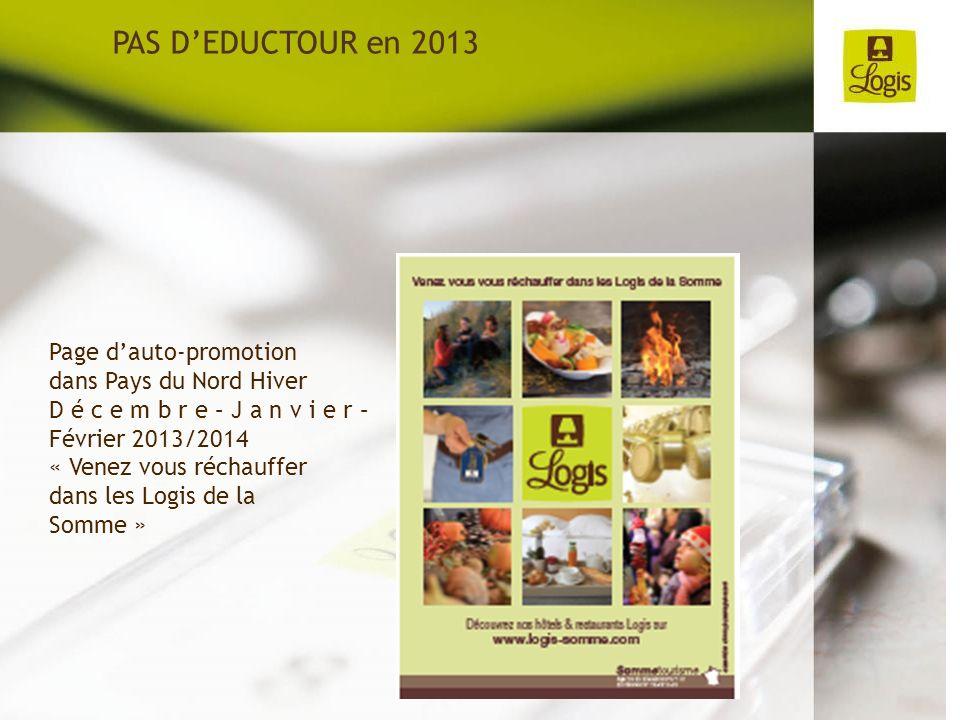 Page dauto-promotion dans Pays du Nord Hiver D é c e m b r e – J a n v i e r – Février 2013/2014 « Venez vous réchauffer dans les Logis de la Somme »