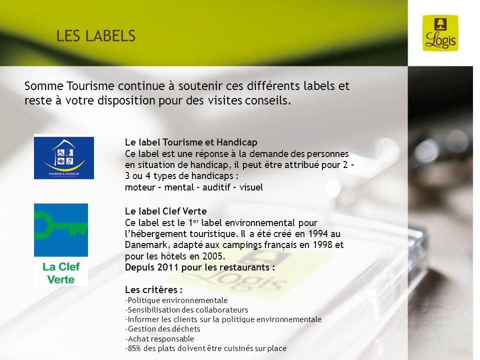 LES LABELS Somme Tourisme continue à soutenir ces différents labels et reste à votre disposition pour des visites conseils. Le label Tourisme et Handi