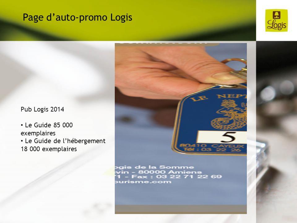 Pub Logis 2014 Le Guide 85 000 exemplaires Le Guide de lhébergement 18 000 exemplaires Page dauto-promo Logis