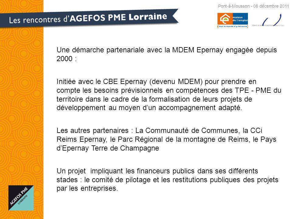 Une démarche partenariale avec la MDEM Epernay engagée depuis 2000 : Initiée avec le CBE Epernay (devenu MDEM) pour prendre en compte les besoins prévisionnels en compétences des TPE - PME du territoire dans le cadre de la formalisation de leurs projets de développement au moyen dun accompagnement adapté.